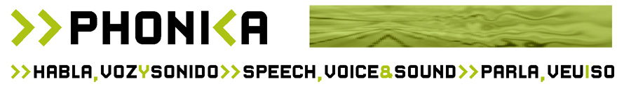 PHONICA - Parla, Veu i So - Habla, Voz y Sonido - Speech, Voice & Sound