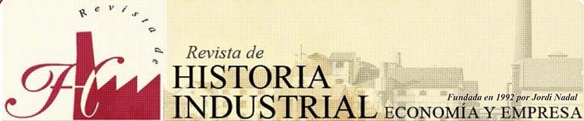Revista de Historia Industrial. Economía y Empresa