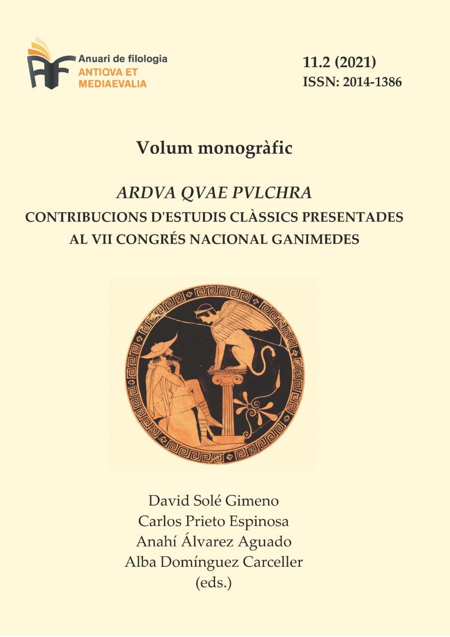 Veure Vol. 2 No 11 (2021): ARDVA QVAE PVLCHRA: Contribucions d'estudis clàssics presentades al VII Congrés Nacional Ganímedes