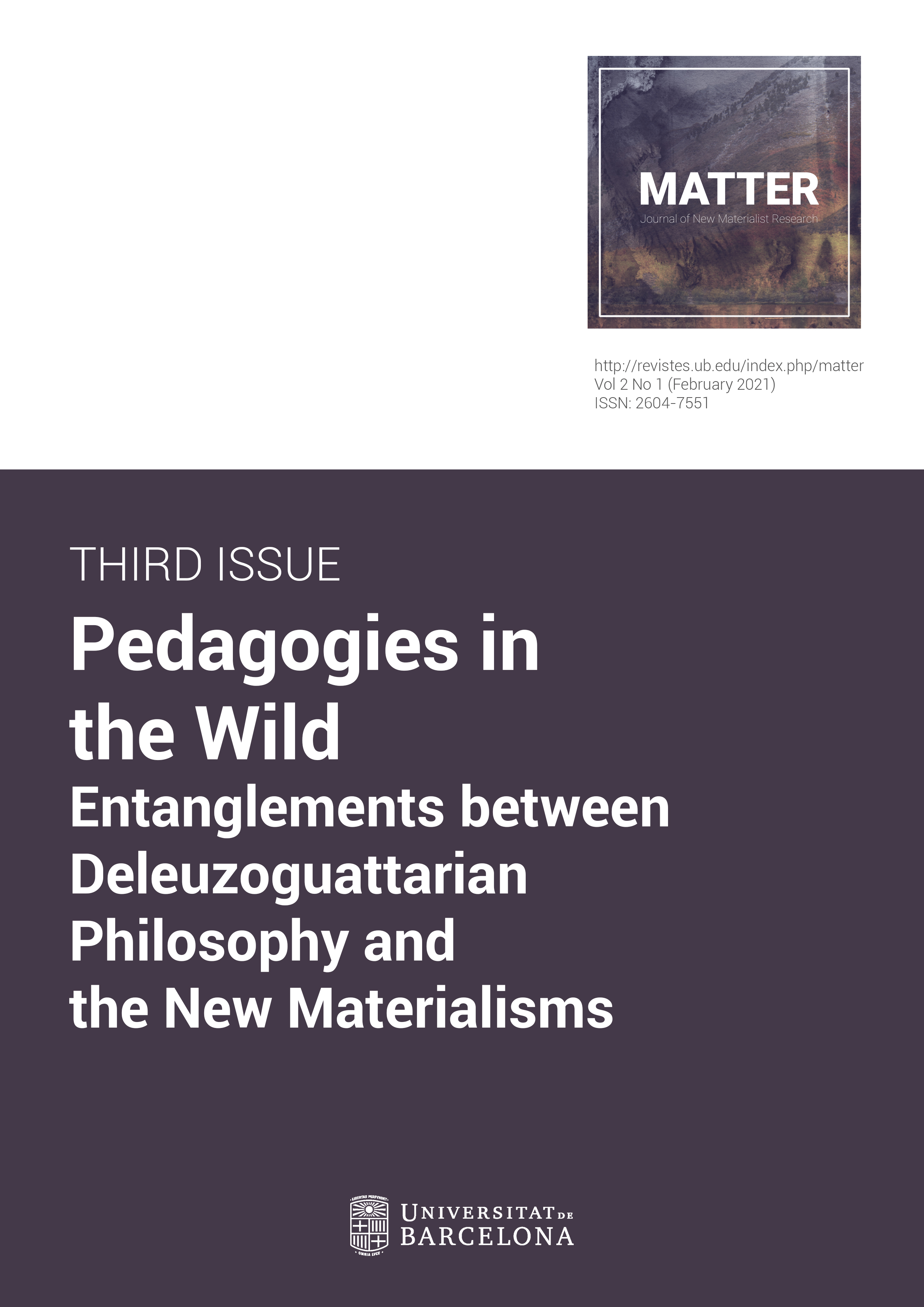 View Vol. 2 No. 1 (2021): Pedagogies in the Wild - Entanglements between Deleuzoguattarian Philosophy and the New Materialisms